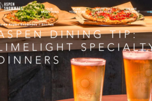 Aspen Dining Tip – Limelight Specialty Dinners