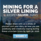 Mining for a Silver Lining